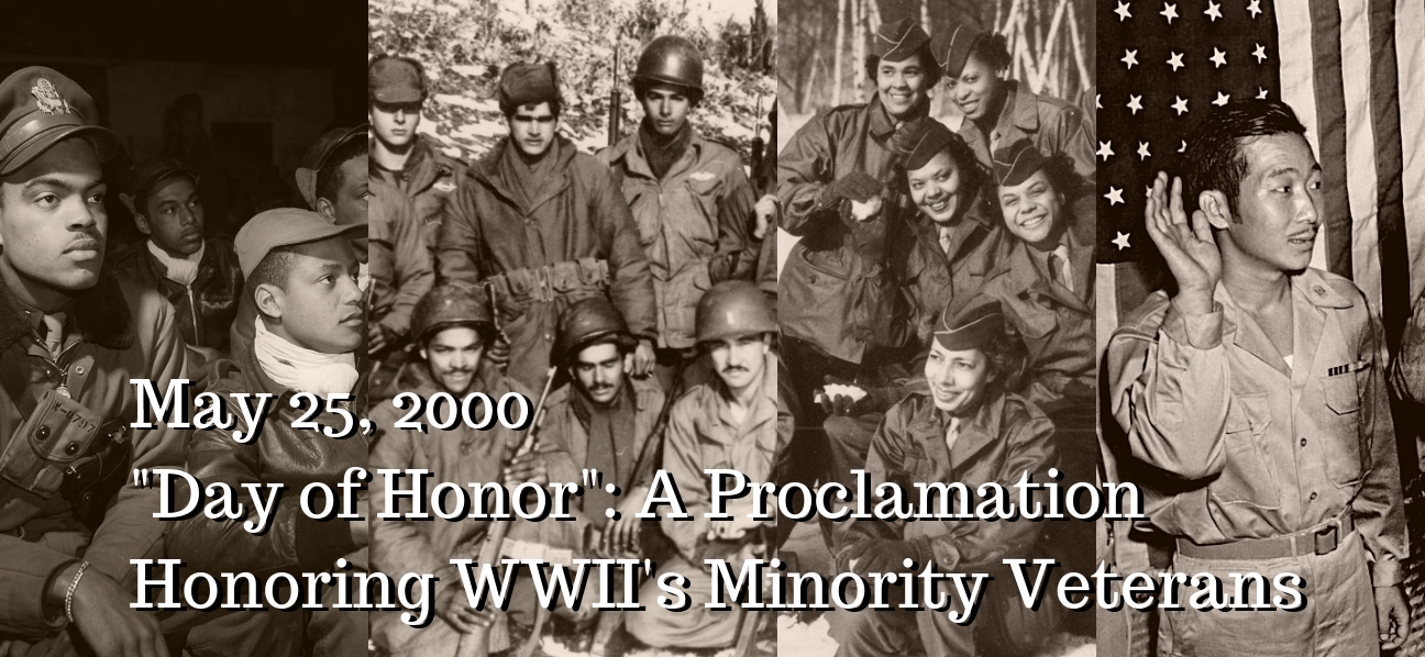 "May 25, 2000: ""Day of Honor - A Proclamation Honoring WWII's Minority Veterans"