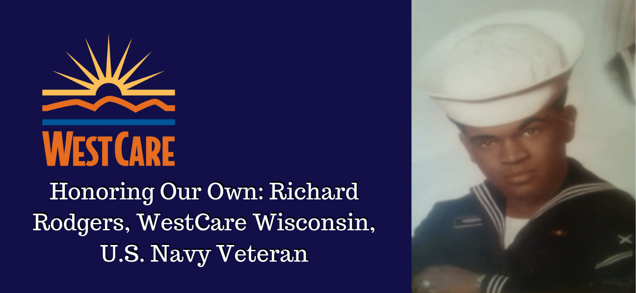 Honoring Our Own: Richard Rodgers, WestCare Wisconsin, U.S. Navy Veteran