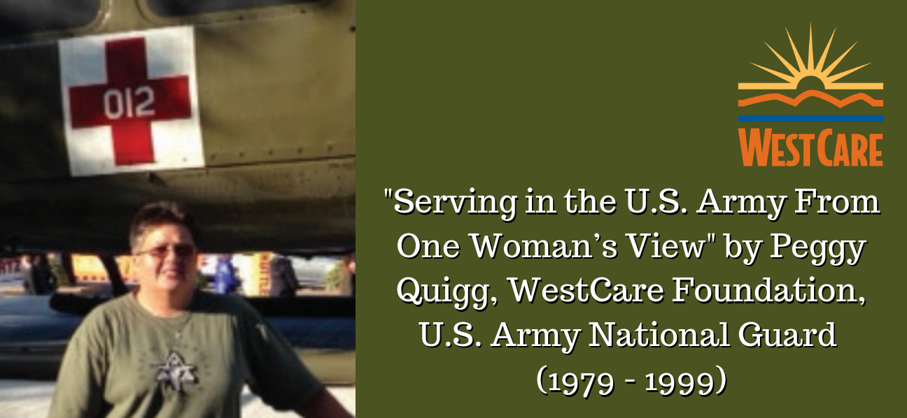 "Serving in the U.S. Army From One Woman's View"" By Peggy Quigg, U.S. Army National Guard (1979-1999)"